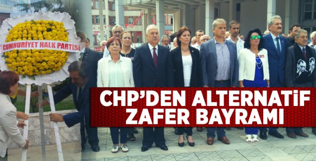 CHP'den Alternatif Zafer Bayramı
