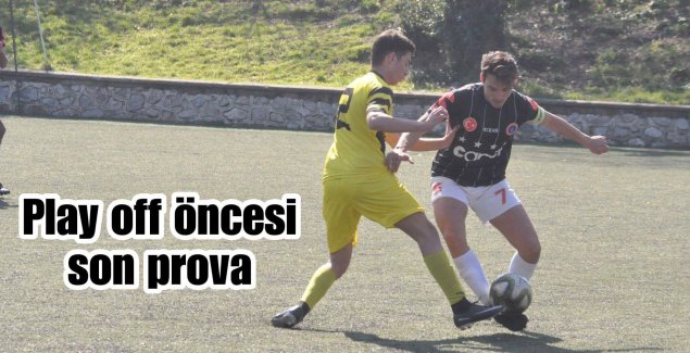 Play off öncesi son prova