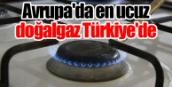 Avrupa#039;da en ucuz doğalgaz Türkiye#039;de