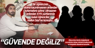 Güvende değiliz""